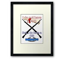 I do not have a PHD... Framed Print