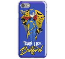 Train like BATGIRL! iPhone Case/Skin