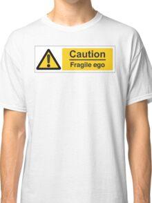 Fragile Ego Classic T-Shirt
