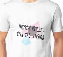 Mental Illness: End the Stigma #1 Unisex T-Shirt