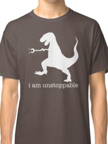 T-Rex I Am Unstoppable Classic T-Shirt