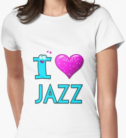 I LOVE JAZZ Womens Fitted T-Shirt