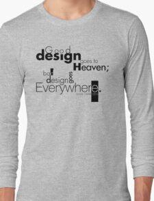 Good Design Goes to Heaven Long Sleeve T-Shirt