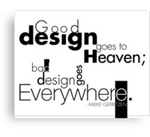 Good Design Goes to Heaven Canvas Print