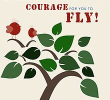 Courage to Fly by greenstonetype