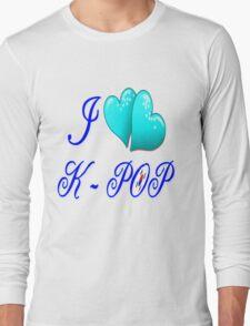 I LOVE K-POP Long Sleeve T-Shirt