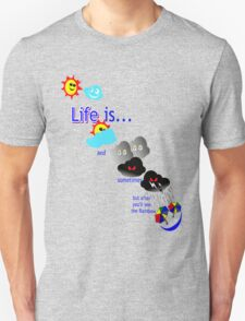 Life is like the weather Unisex T-Shirt