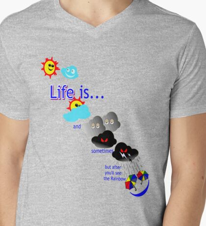 Life is like the weather Mens V-Neck T-Shirt