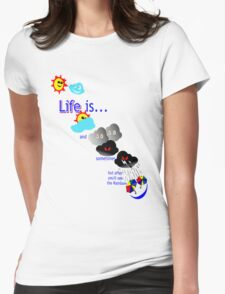 Life is like the weather. Womens Fitted T-Shirt