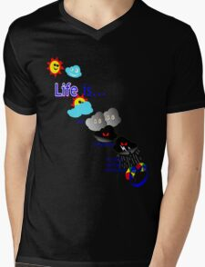 Life is like the weather. Mens V-Neck T-Shirt