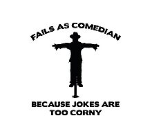 Fails As Comedian Photographic Print