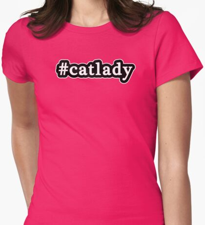 Cat Lady - Hashtag - Black & White Womens Fitted T-Shirt