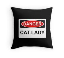 Danger Cat Lady - Warning Sign Throw Pillow