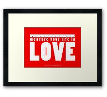 measure your life Framed Print