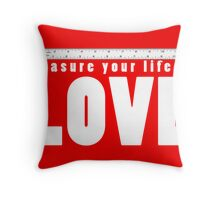 measure your life Throw Pillow