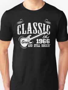 Classic Since 1966 And Still Rockin' T-Shirt