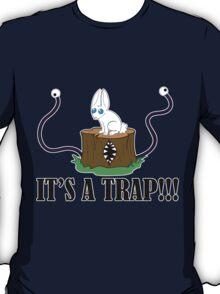 It's a Trap!!! T-Shirt
