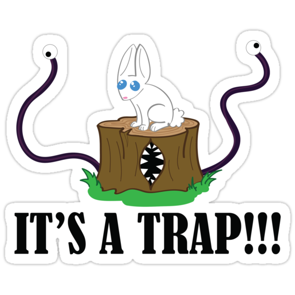 It's a Trap!!! by GoblinWorks