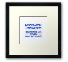 Mechanical Engineer Joke .. Genius and Insanity Framed Print