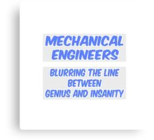 Mechanical Engineer Joke .. Genius and Insanity Canvas Print