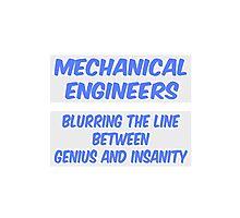 Mechanical Engineer Joke .. Genius and Insanity Photographic Print