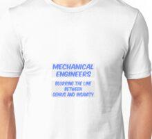 Mechanical Engineer Joke .. Genius and Insanity Unisex T-Shirt