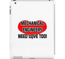 Mechanical Engineers Need Love Too iPad Case/Skin