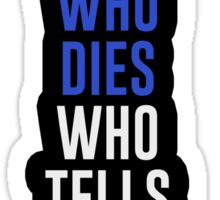 Who lives, dies and tells your story? Sticker