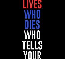 Who lives, dies and tells your story? by byebyesally