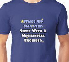 Wake Up Smarter, Sleep With a Mechanical Engineer Unisex T-Shirt