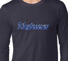 whatever txt graphic art Long Sleeve T-Shirt
