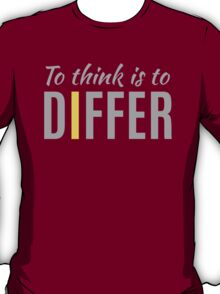 To Think is to Differ T-Shirt