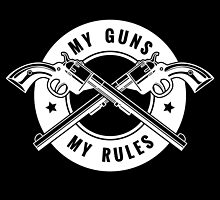 Two crossed revolvers and lettering My guns my rules. Only free font used.   by devaleta
