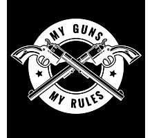 Two crossed revolvers and lettering My guns my rules. Only free font used.   Photographic Print