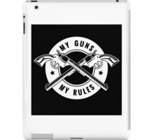Two crossed revolvers and lettering My guns my rules. Only free font used.   iPad Case/Skin