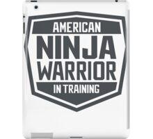 American Ninja Warrior in Training iPad Case/Skin