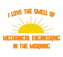 I Love The Smell of Mechanical Engineering in the Morning by TKUP22