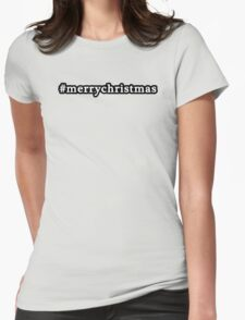 Merry Christmas - Hashtag - Black & White Womens Fitted T-Shirt