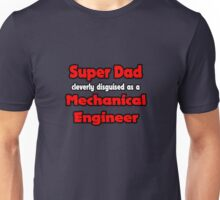SuperDad Cleverly Disguised as a Mechanical Engineer Unisex T-Shirt