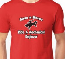 Save a Horse, Ride a Mechanical Engineer Unisex T-Shirt