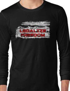 Legalize Freedom Long Sleeve T-Shirt