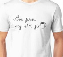 The Best Part of Waking Up... Unisex T-Shirt