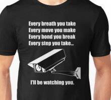 I'll be watching you Unisex T-Shirt