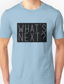 What's Next? Jed Bartlet West Wing Quote Unisex T-Shirt