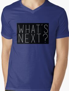 What's Next? Jed Bartlet West Wing Quote Mens V-Neck T-Shirt