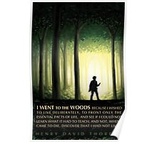 Henry David Thoreau quote: I went to the woods Poster