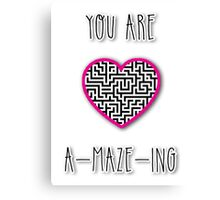 You are a-maze-ing Canvas Print