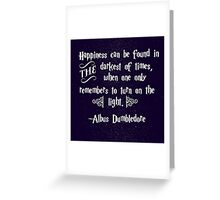 Happiness can be found in the darkest of times... Greeting Card