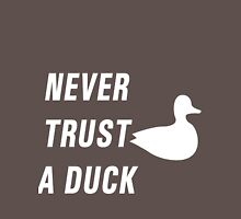 Never trust a duck T-Shirt