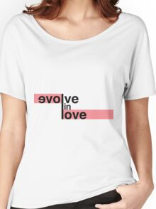 evolve in love Women's Relaxed Fit T-Shirt